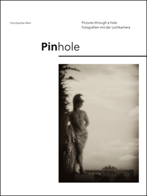 PINHOLE - Pictures through a hole. Fotografien mit der Lochkamera